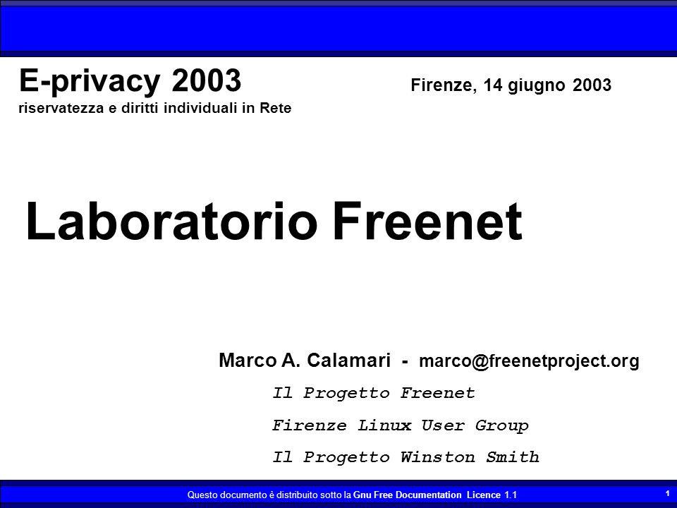Questo documento è distribuito sotto la Gnu Free Documentation Licence Laboratorio Freenet Marco A.