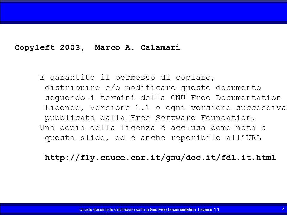 Questo documento è distribuito sotto la Gnu Free Documentation Licence 1.1 43 Bibliografia pagina