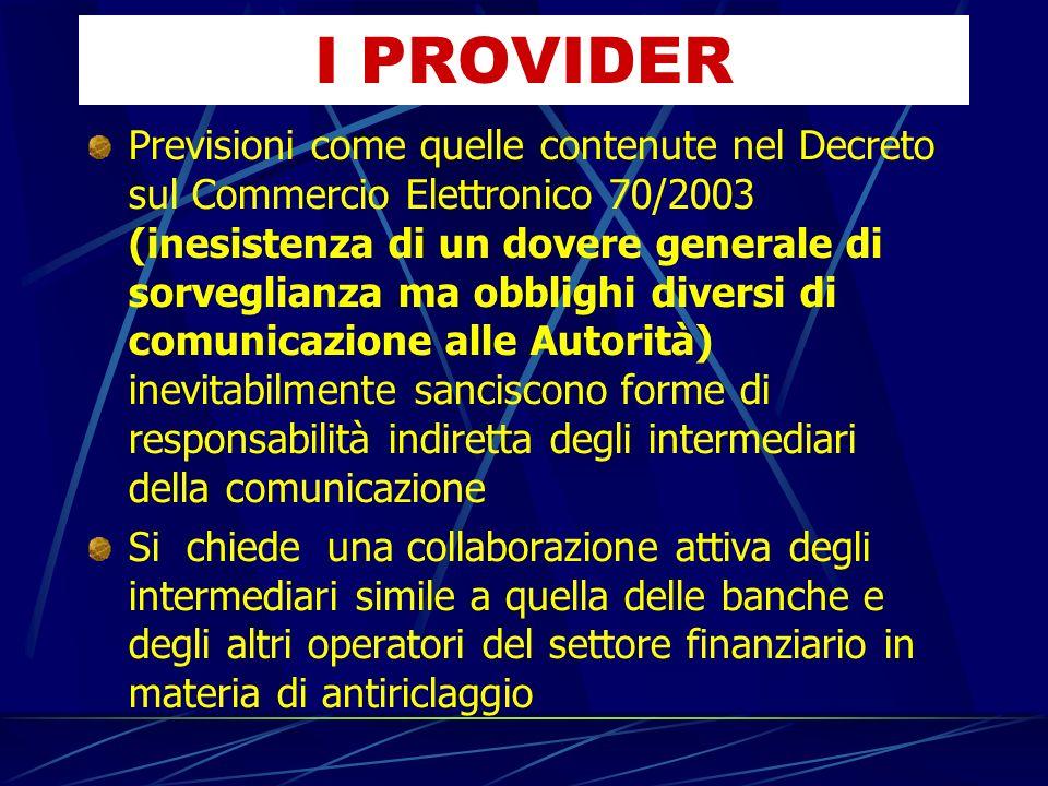 Previsioni come quelle contenute nel Decreto sul Commercio Elettronico 70/2003 (inesistenza di un dovere generale di sorveglianza ma obblighi diversi
