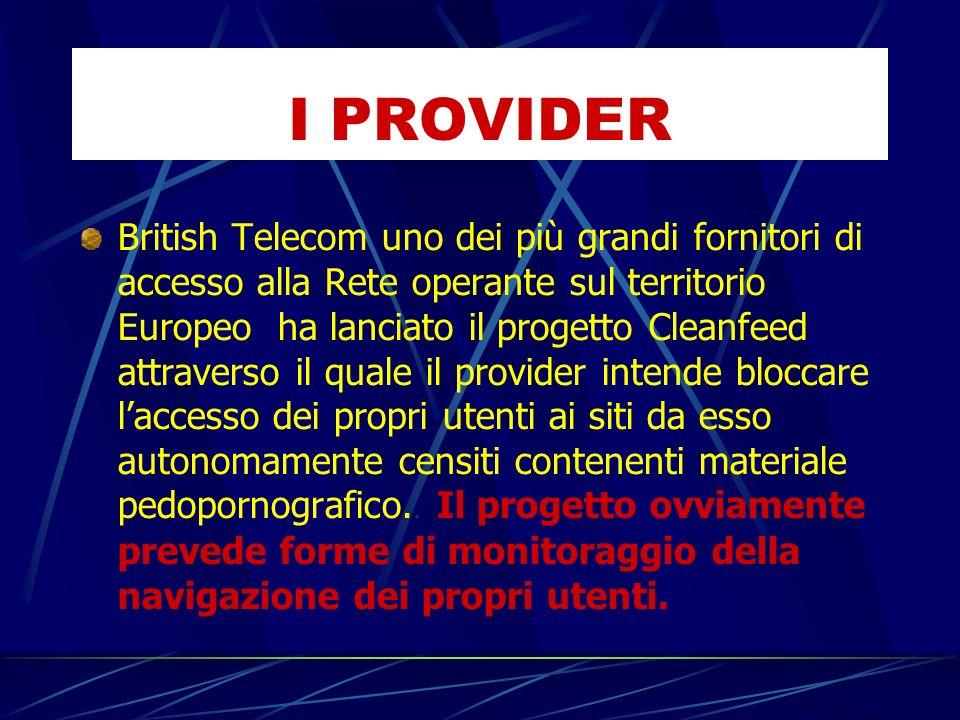 British Telecom uno dei più grandi fornitori di accesso alla Rete operante sul territorio Europeo ha lanciato il progetto Cleanfeed attraverso il qual