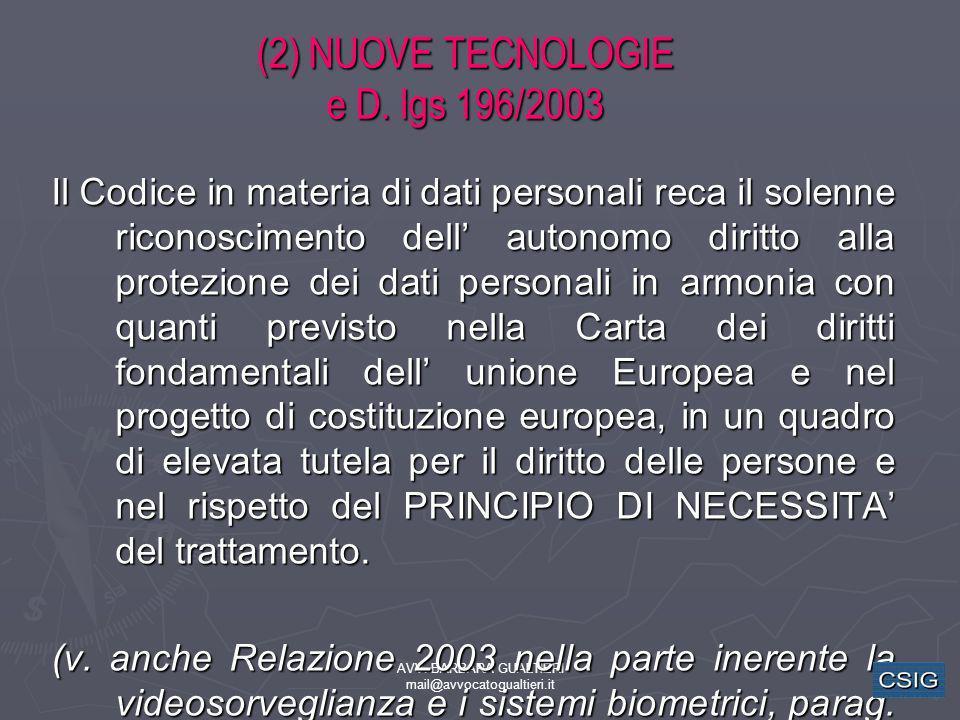 AVV. BARBARA GUALTIERI mail@avvocatogualtieri.it (2) NUOVE TECNOLOGIE e D. lgs 196/2003 Il Codice in materia di dati personali reca il solenne riconos