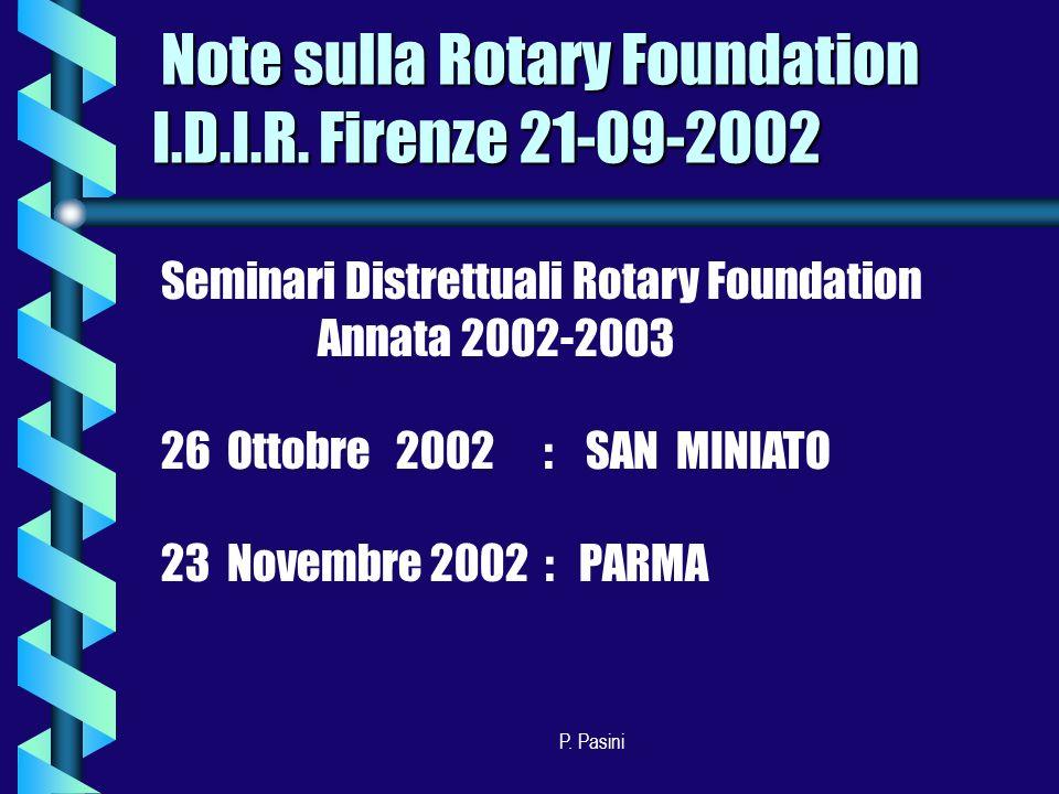 P.Pasini Distretto 2070 e R.F. Major Donors 3 Benefattori 35 PHF 2.592 Borsisti inviati 79 G.S.E.