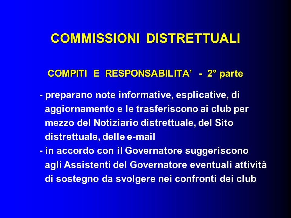 COMMISSIONI DISTRETTUALI COMPITI E RESPONSABILITA - 2° parte - preparano note informative, esplicative, di aggiornamento e le trasferiscono ai club pe