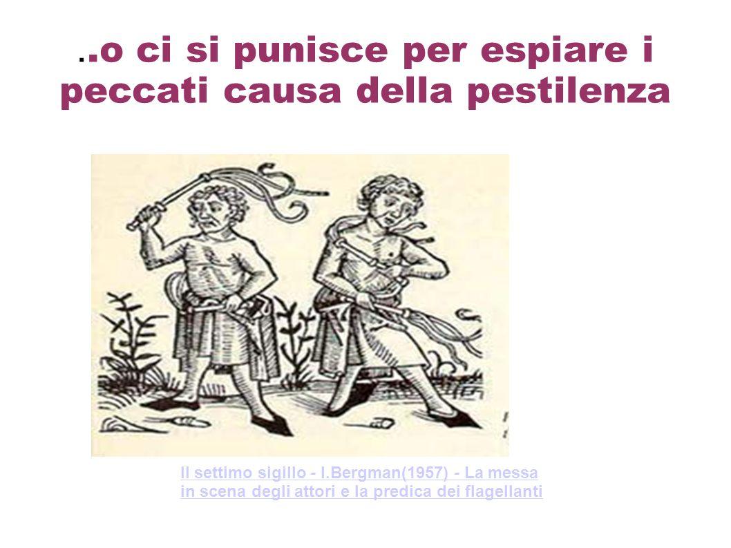 ..o ci si punisce per espiare i peccati causa della pestilenza Il settimo sigillo - I.Bergman(1957) - La messa in scena degli attori e la predica dei
