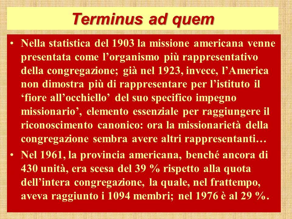 Terminus ad quem Nella statistica del 1903 la missione americana venne presentata come lorganismo più rappresentativo della congregazione; già nel 192