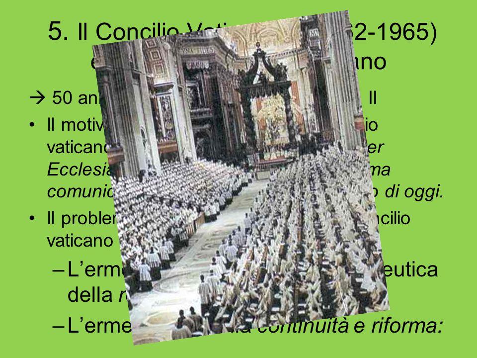 5. Il Concilio Vaticano II (1962-1965) e gli stati di vita del cristiano 50 anni fa iniziava il Concilio Vaticano II Il motivo della convocazione del