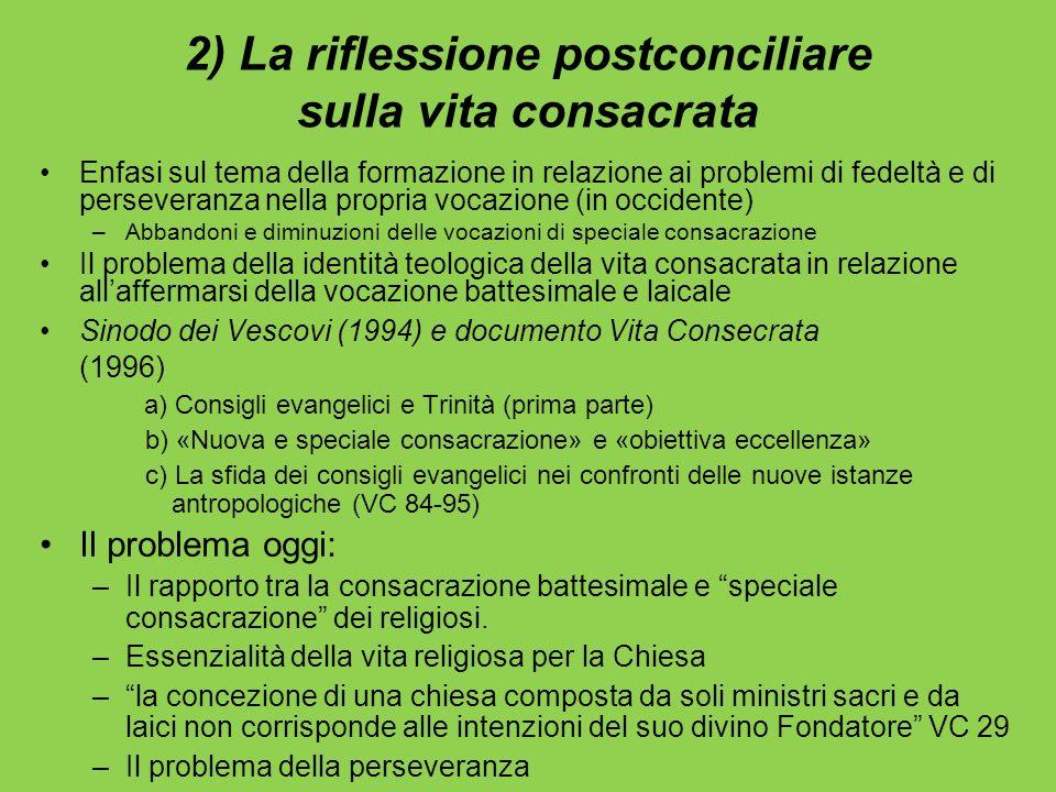 2) La riflessione postconciliare sulla vita consacrata Enfasi sul tema della formazione in relazione ai problemi di fedeltà e di perseveranza nella pr