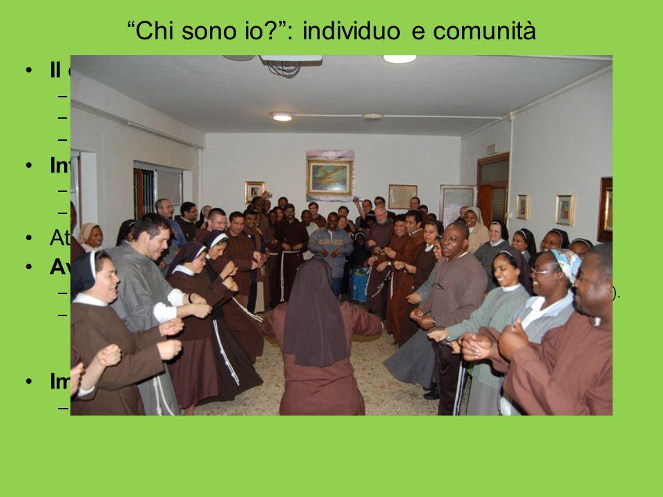Chi sono io?: individuo e comunità Il dato: –lindividuo si presenta sempre come membro di una realtà collettiva. –Tuttavia il singolo non si riduce al