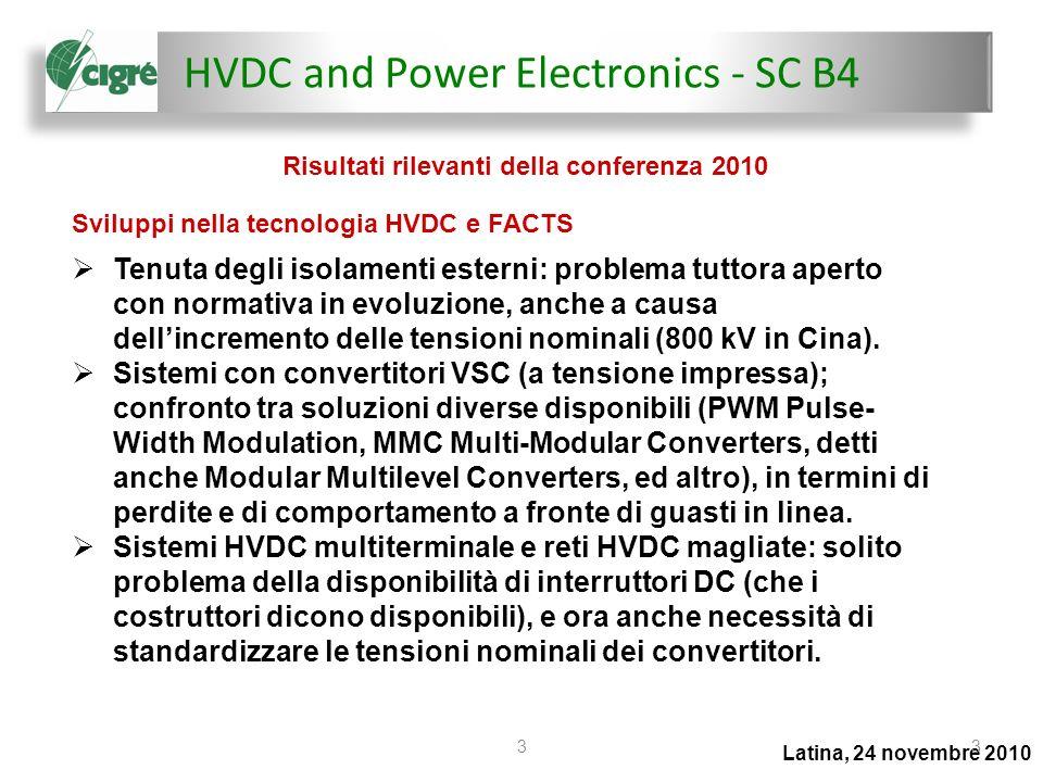 HVDC and Power Electronics - SC B4 Latina, 24 novembre 2010 44 HVDC e FACTS – esperienze di esercizio e nuovi progetti Progetto di sistema di trasmissione HVDC del Rio Madeira in Brasile, che consta di due connessioni HVDC in parallelo.