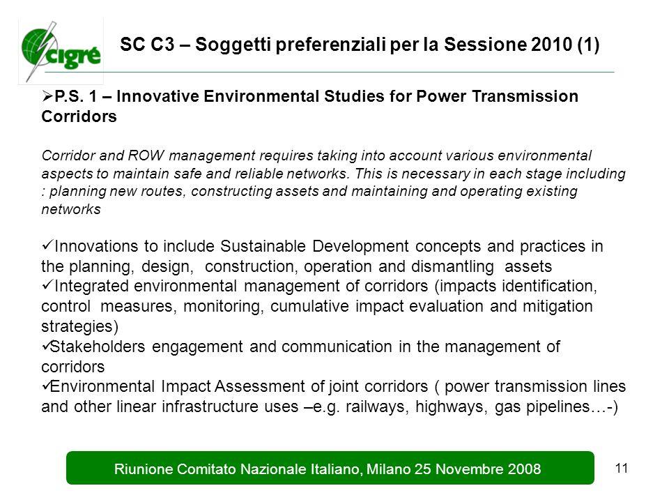 11 Riunione Comitato Nazionale Italiano, Milano 25 Novembre 2008 SC C3 – Soggetti preferenziali per la Sessione 2010 (1) P.S.