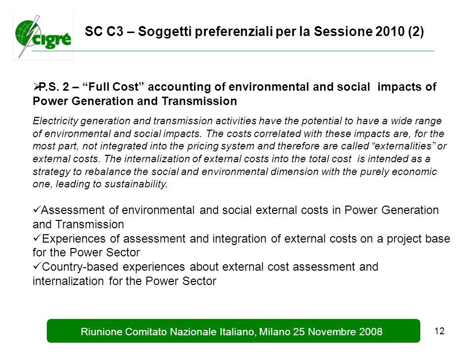 12 Riunione Comitato Nazionale Italiano, Milano 25 Novembre 2008 SC C3 – Soggetti preferenziali per la Sessione 2010 (2) P.S.