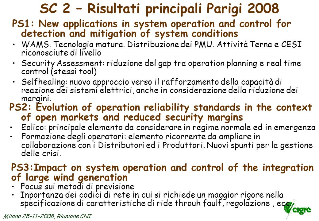 Milano 25-11-2008, Riunione CNI SC 2 – Risultati principali Parigi 2008 Large Disturbances 4 novembre brown out in Europe.