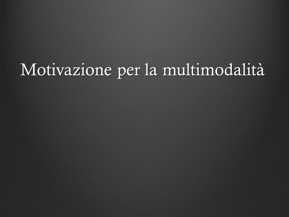 Motivazione per la multimodalità