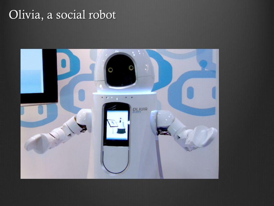 Olivia, a social robot
