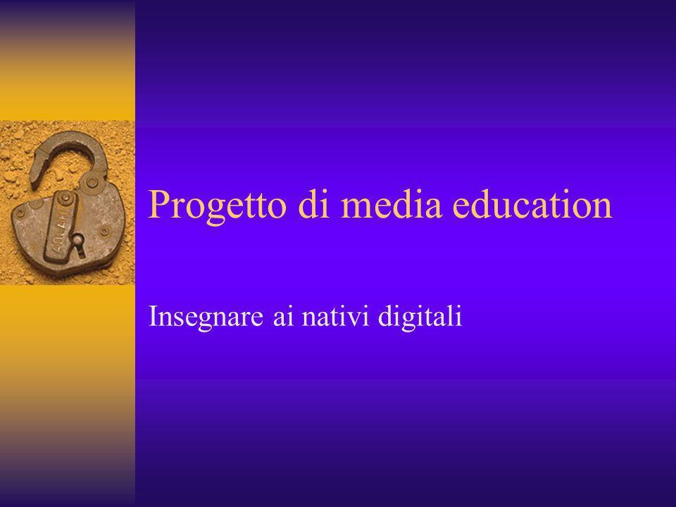 Progetto di media education Insegnare ai nativi digitali