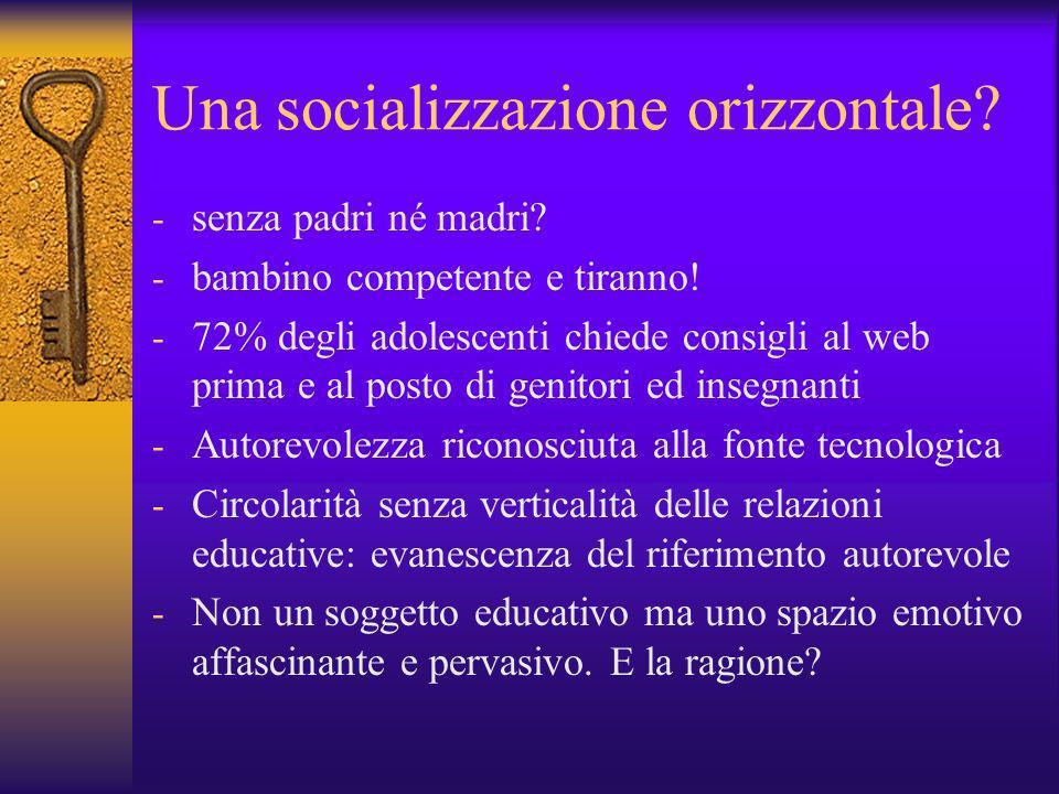 Una socializzazione orizzontale.- senza padri né madri.