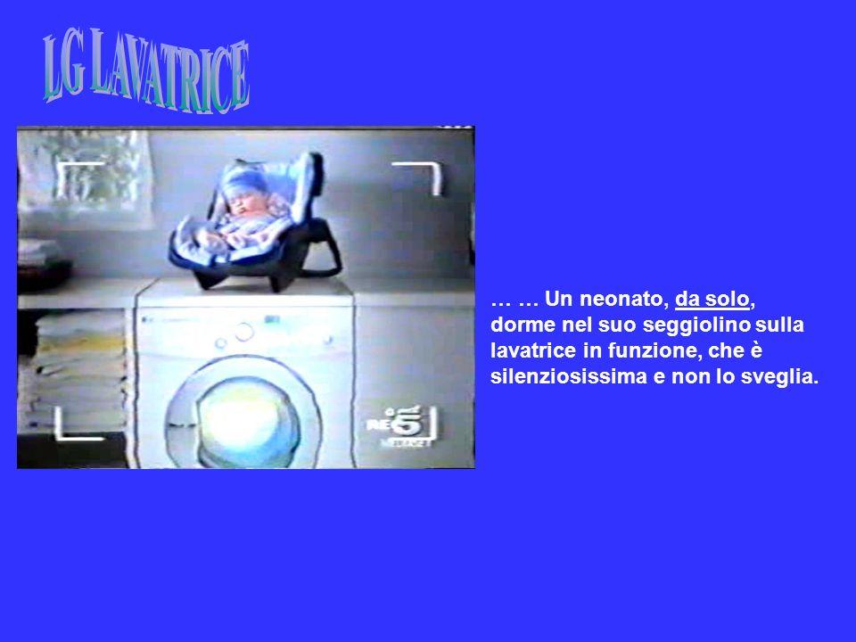 … … Un neonato, da solo, dorme nel suo seggiolino sulla lavatrice in funzione, che è silenziosissima e non lo sveglia.