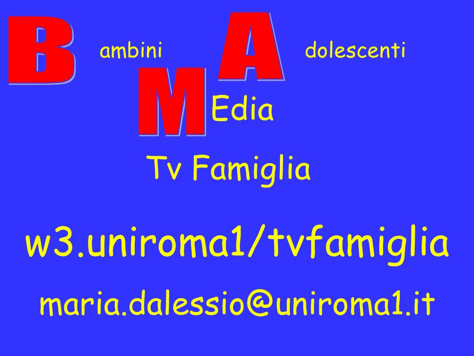 Tv Famiglia ambini dolescenti w3.uniroma1/tvfamiglia maria.dalessio@uniroma1.it Edia