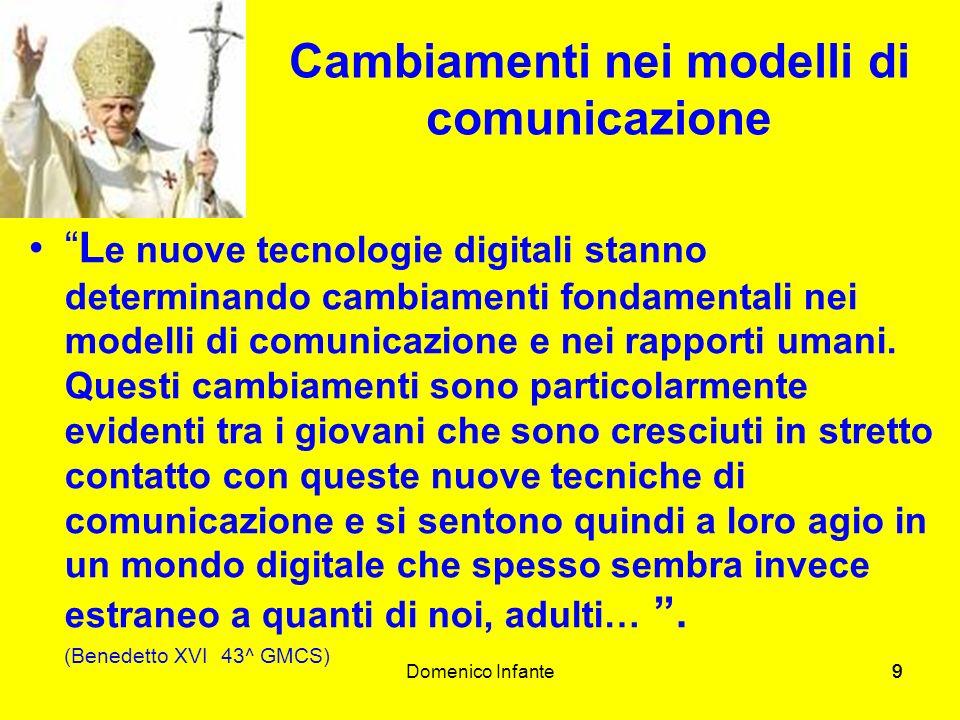 999 Cambiamenti nei modelli di comunicazione L e nuove tecnologie digitali stanno determinando cambiamenti fondamentali nei modelli di comunicazione e nei rapporti umani.