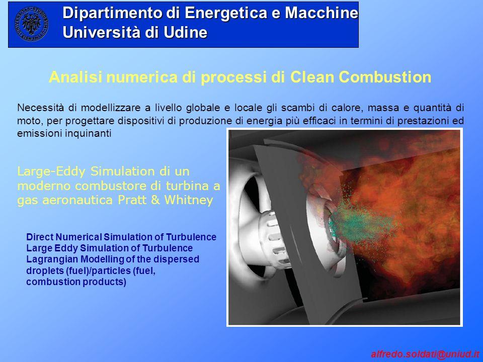 Analisi numerica di processi di Clean Combustion Necessità di modellizzare a livello globale e locale gli scambi di calore, massa e quantità di moto,
