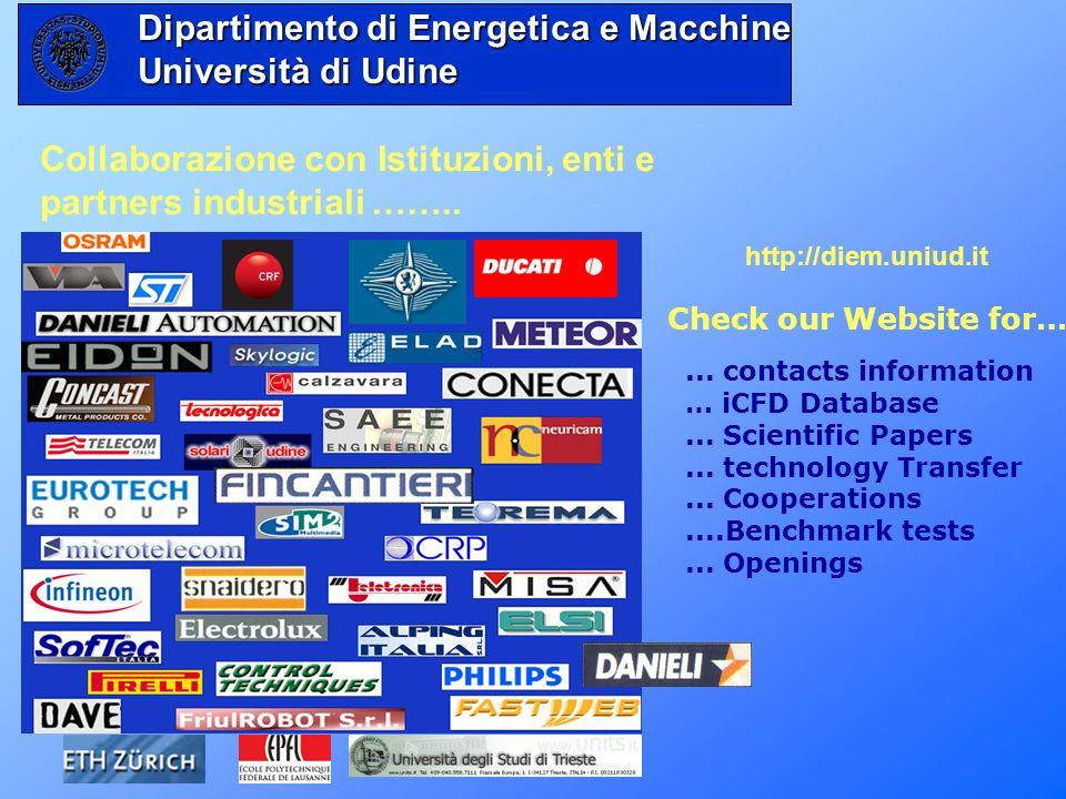 Collaborazione con Istituzioni, enti e partners industriali …….. http://diem.uniud.it Check our Website for…... contacts information … iCFD Database..