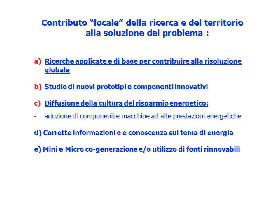Contributo locale della ricerca e del territorio alla soluzione del problema : a)Ricerche applicate e di base per contribuire alla risoluzione globale