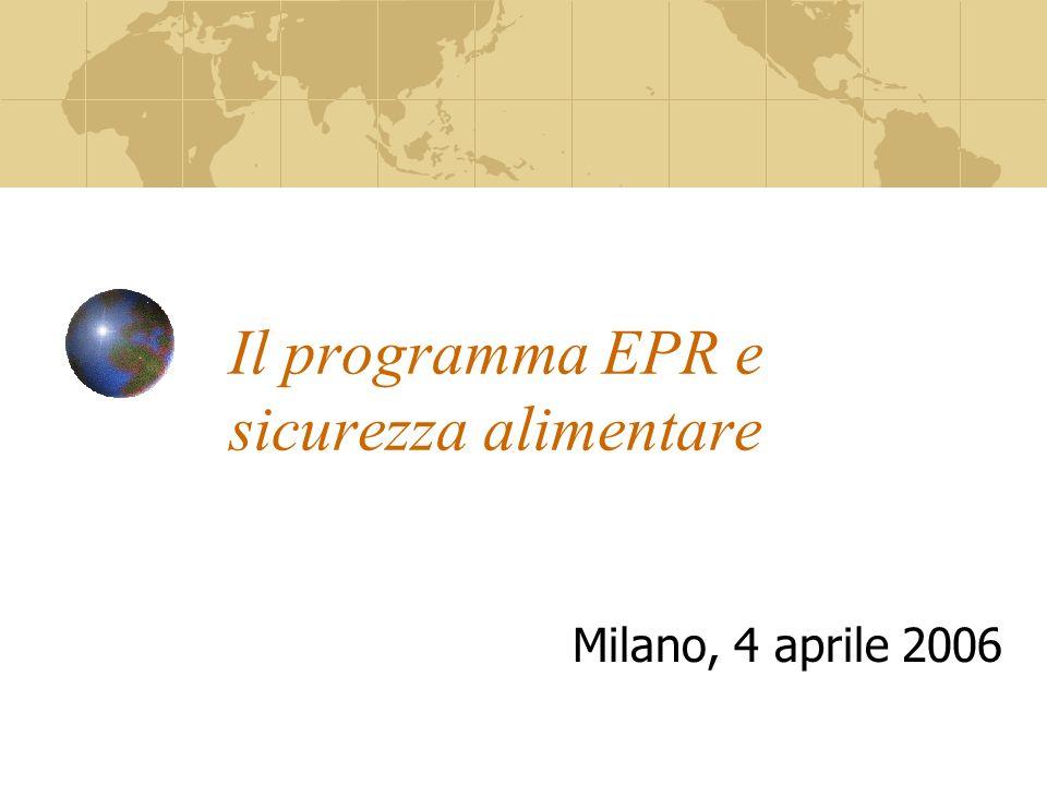 Il programma EPR e sicurezza alimentare Milano, 4 aprile 2006