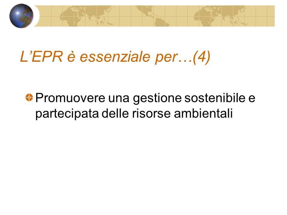 LEPR è essenziale per…(4) Promuovere una gestione sostenibile e partecipata delle risorse ambientali