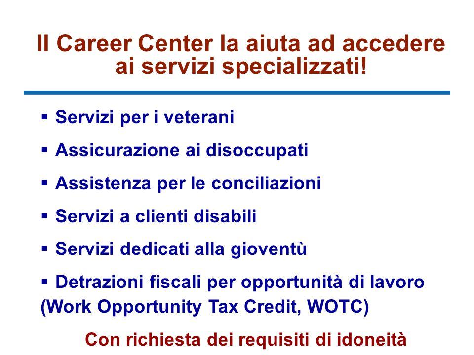 Il Career Center la aiuta ad accedere ai servizi specializzati.