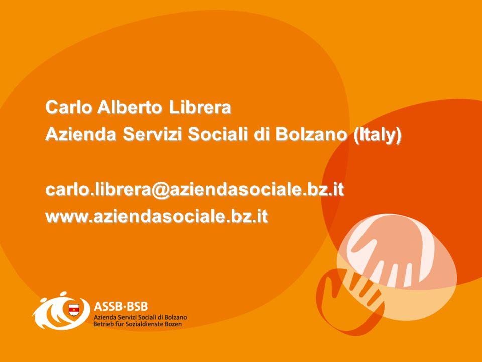 Carlo Alberto Librera Azienda Servizi Sociali di Bolzano (Italy) carlo.librera@aziendasociale.bz.itwww.aziendasociale.bz.it