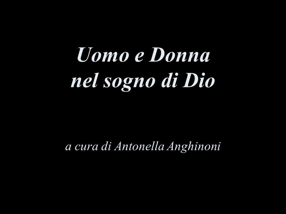 Uomo e Donna nel sogno di Dio a cura di Antonella Anghinoni