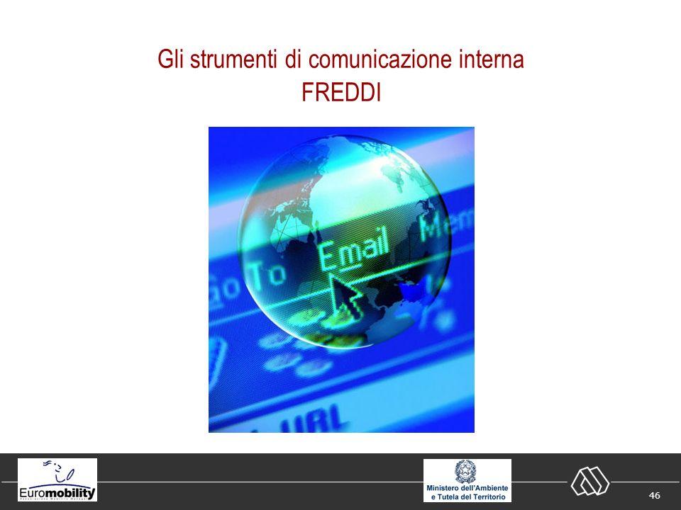 46 Gli strumenti di comunicazione interna FREDDI