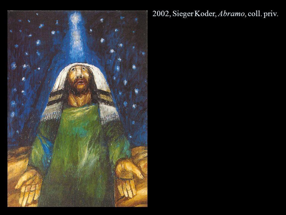 2002, Sieger Koder, Abramo, coll. priv.