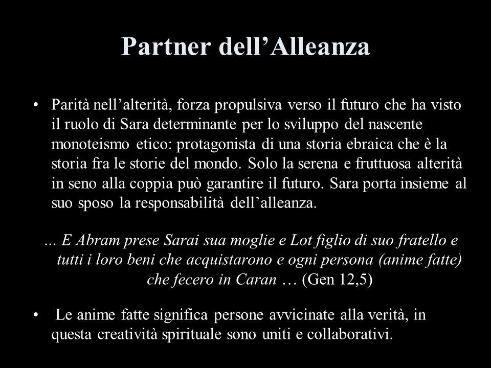 Partner dellAlleanza Parità nellalterità, forza propulsiva verso il futuro che ha visto il ruolo di Sara determinante per lo sviluppo del nascente mon