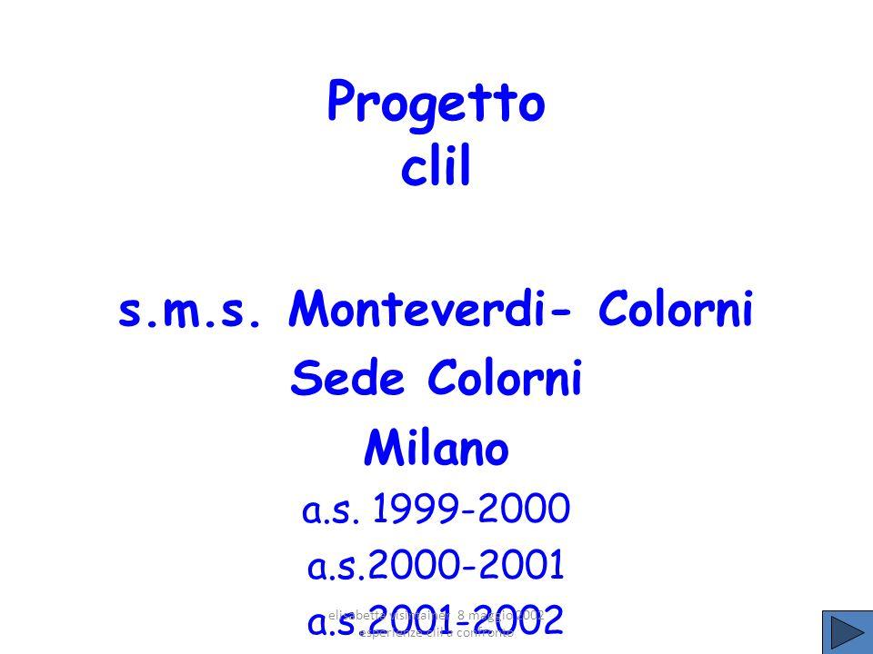 Progetto clil s.m.s.Monteverdi- Colorni Sede Colorni Milano a.s.