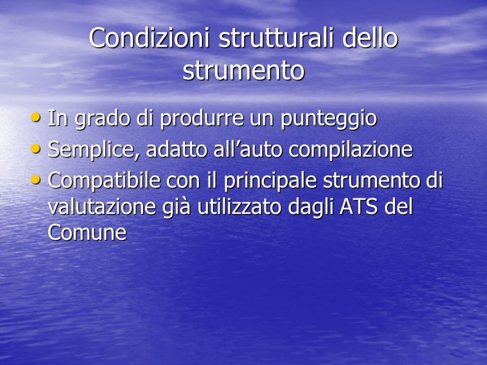 Condizioni strutturali dello strumento In grado di produrre un punteggio In grado di produrre un punteggio Semplice, adatto allauto compilazione Sempl