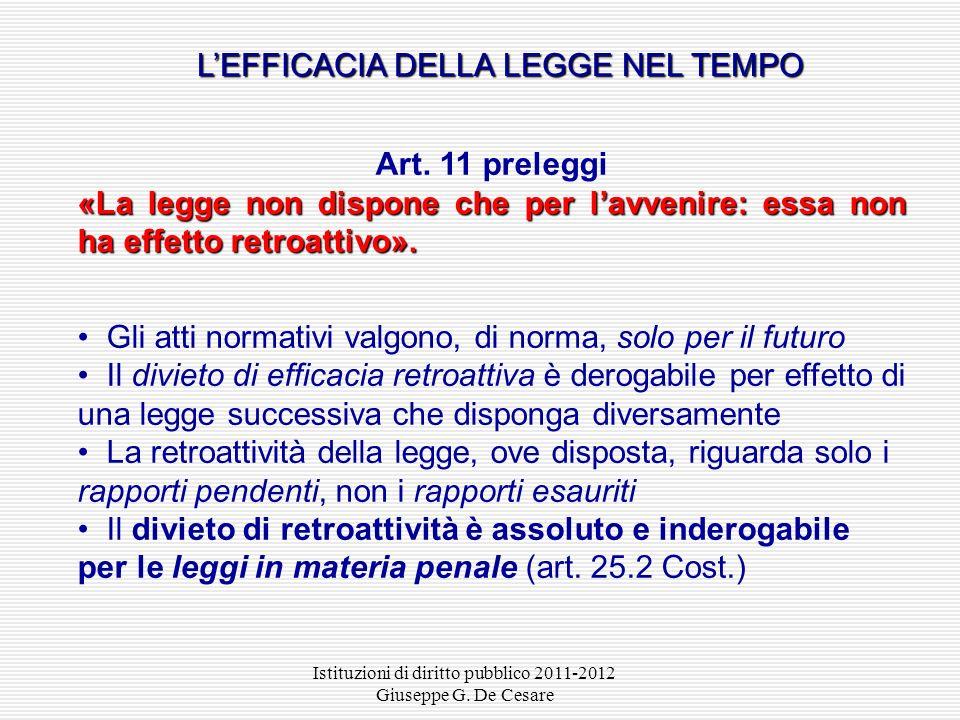 Istituzioni di diritto pubblico 2011-2012 Giuseppe G. De Cesare In caso di contrasto tra norme poste da fonti equiparate, prevale e deve essere applic