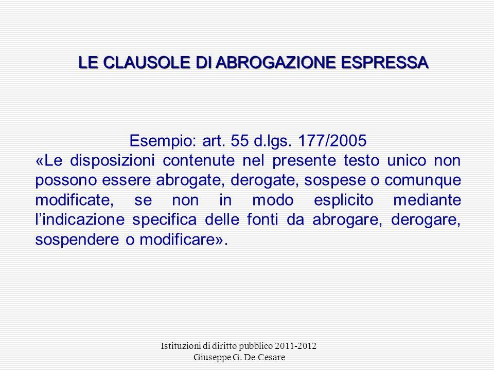Istituzioni di diritto pubblico 2011-2012 Giuseppe G. De Cesare Art. 15 preleggi «Le leggi non sono abrogate che da leggi posteriori per dichiarazione
