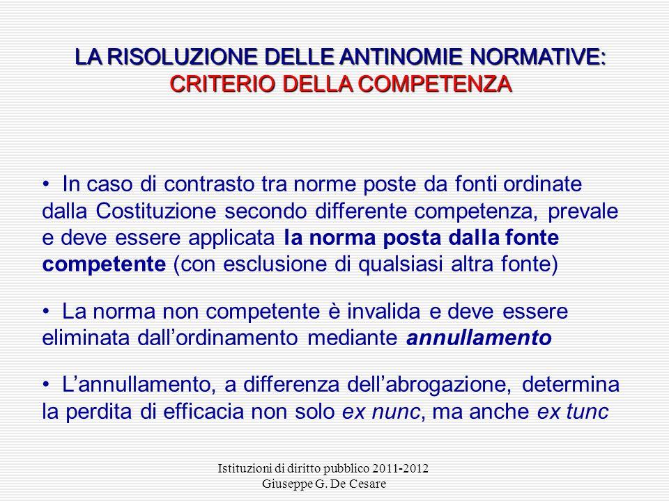 Istituzioni di diritto pubblico 2011-2012 Giuseppe G. De Cesare In caso di contrasto tra norme poste da fonti non equiparate, prevale e deve essere ap