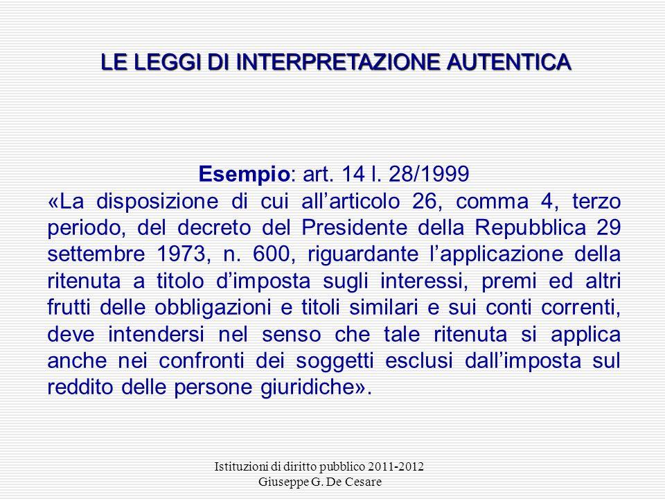 Istituzioni di diritto pubblico 2011-2012 Giuseppe G. De Cesare Art. 12.2 preleggi Le lacune colmate per analogia legis: «se una controversia non può