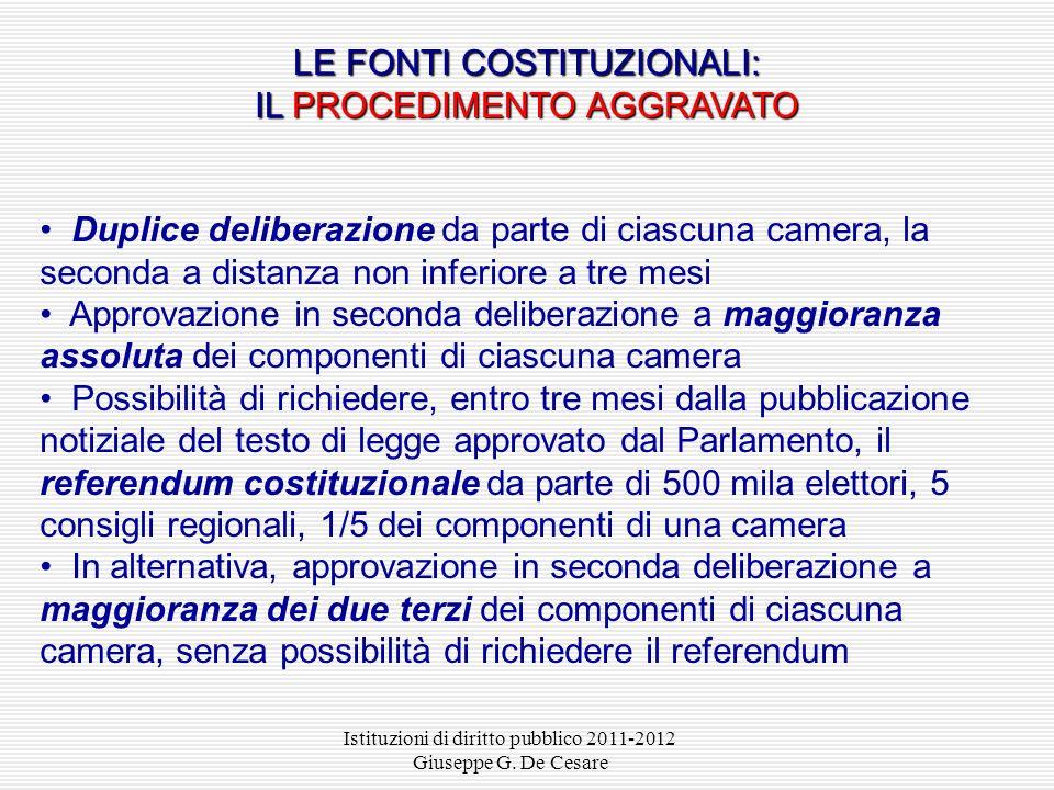 Istituzioni di diritto pubblico 2011-2012 Giuseppe G. De Cesare Le leggi di revisione costituzionale: modificano, mediante emendamento, aggiunta o sop