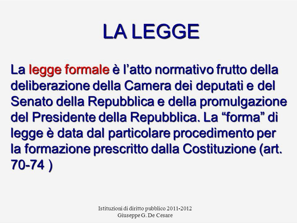 Istituzioni di diritto pubblico 2011-2012 Giuseppe G. De Cesare fonte a competenza generale, sia pure nei limiti stabiliti dalla Costituzione, abilita