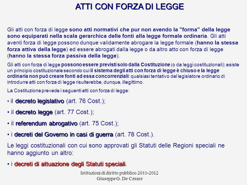 Istituzioni di diritto pubblico 2011-2012 Giuseppe G. De Cesare Riserva assoluta: la disciplina della materia è interamente riservata alla legge, salv