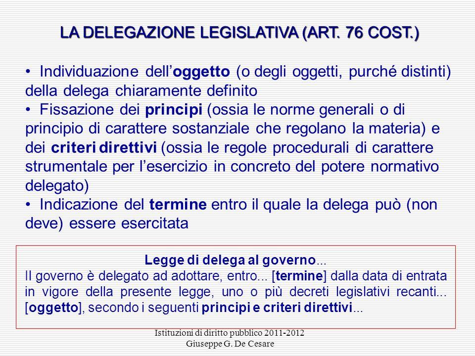 Istituzioni di diritto pubblico 2011-2012 Giuseppe G. De Cesare Decreti legislativi Decreti legislativi (art. 76 Cost., art. 14 l. 400/1988) GLI ATTI