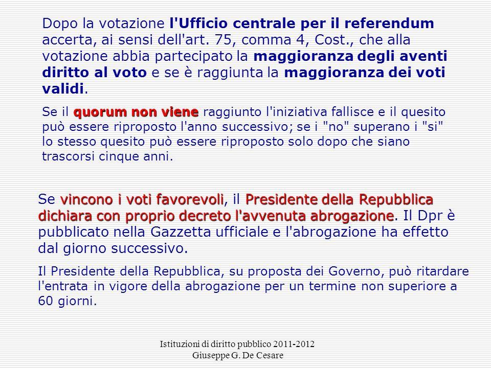 Istituzioni di diritto pubblico 2011-2012 Giuseppe G. De Cesare IL PROCEDIMENTO Richiesta da parte di 500.000 elettori Richiesta da parte di almeno ci