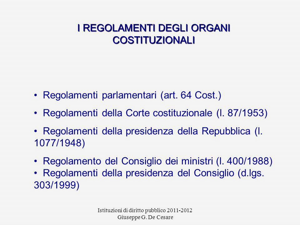 Istituzioni di diritto pubblico 2011-2012 Giuseppe G. De Cesare Leggi di esecuzione dei Patti lateranensi (art. 7 Cost.) Leggi che disciplinano i rapp
