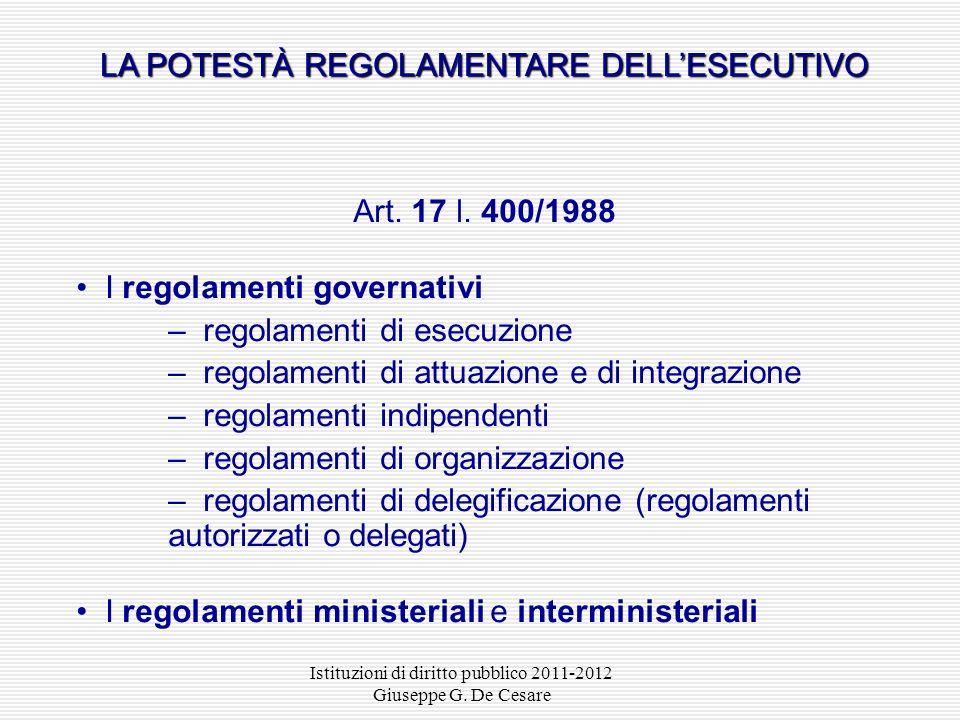 Istituzioni di diritto pubblico 2011-2012 Giuseppe G. De Cesare I regolamenti sono fonti secondarie del diritto, ossia subordinate a quelle primarie: