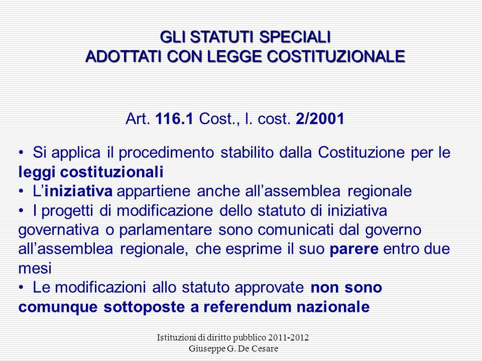 Istituzioni di diritto pubblico 2011-2012 Giuseppe G. De Cesare Due successive deliberazioni del consiglio regionale, la seconda a distanza non inferi