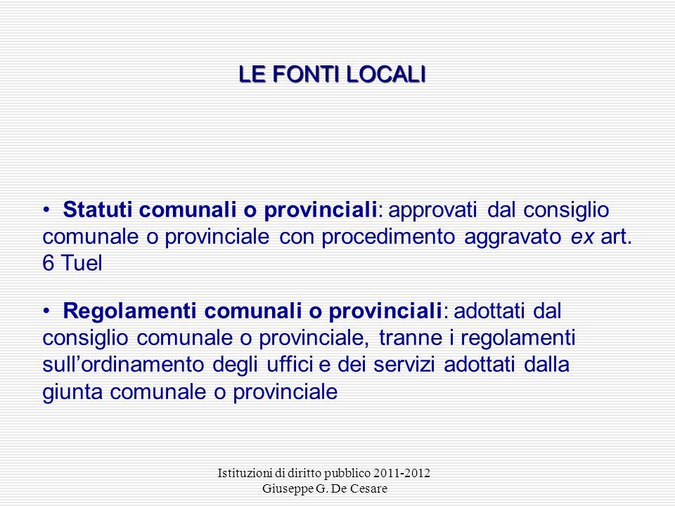 Istituzioni di diritto pubblico 2011-2012 Giuseppe G. De Cesare Art. 116.1 Cost., l. cost. 2/2001 Si applica il procedimento stabilito dalla Costituzi