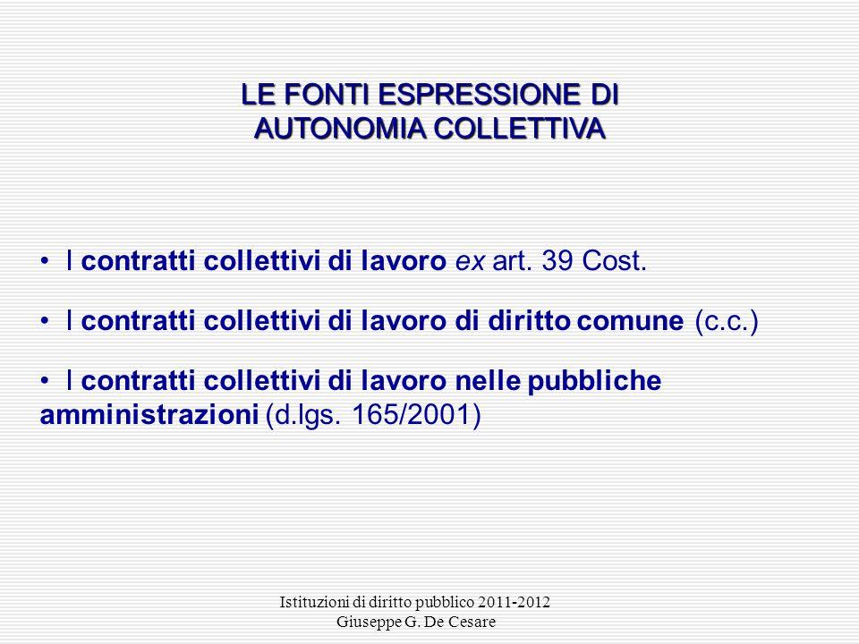 Istituzioni di diritto pubblico 2011-2012 Giuseppe G. De Cesare Statuti comunali o provinciali: approvati dal consiglio comunale o provinciale con pro